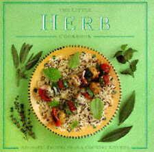 The Little Herb Cookbook: Aromatic Recipes from a Country Kitchen by Anness...
