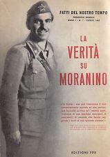 LA VERITà SU MORANINO fatti del nostro tempo anno I 1 luglio 1965 Edizioni FPE *