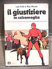 IL GIUSTIZIERE IN CALZAMAGLIA Lee Falk e Ray Moore Oscar Mondadori Fumetti di e