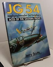JG 54 - Jagdgeschwader 54 Grunherz - Aces of the Eastern Front by Jery Scutts