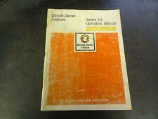 Detroit Diesel Series 53 Engines Operators Manual   6SE337   5/76