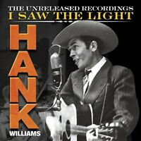 Hank Williams - Hank Williams: I Saw the Light: The Unreleased Recordings [CD]