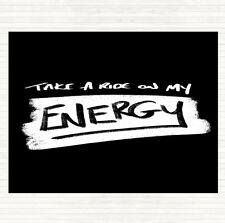 Black White Take A Ride On Energy Quote Mouse Mat Pad