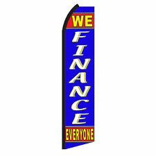 We Finance Everyone Advertising Sign Swooper Feather Flutter Banner Flag Only