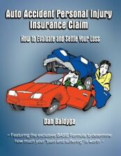 Auto Accident Personal Injury Insurance Claim: (How To Evaluate and Settle Yo…