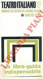 Teatro italiano '67. Annuario dell'Istituto del Dramma italiano (4-38476)