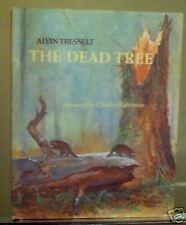 The Dead Tree by Alvin R. Tresselt (1972)