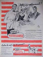 PUBLICITÉ 1956 VITTELLOISE CONTRE LA SOIF RIEN DE PAREIL VITTEL DELICES - OKLEY