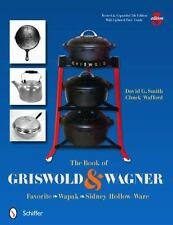The Book of Griswold & Wagner: Favorite Pique - Sidney Hollow Ware - Wapak (Pape