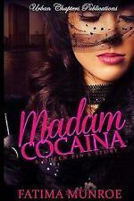 Madam Cocaina: Madam Cocaina: a Queen Pin's Story by Fatima Munroe (2015,...