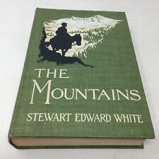 Stewart Edward White THE MOUNTAINS 1904 1st ed. Hardcover, Fernand Lungren illus