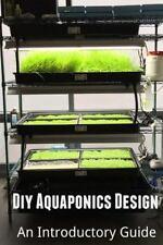 Diy Aquaponics Design : An Introductory Guide: By Amini, Arash