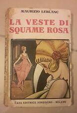 LA VESTE DI SQUAME ROSA LEBLANC SONZOGNO 1922 ARSENIO LUPIN