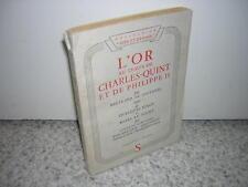 1943.l'or au temps de Charles-Quint / Jouvenel.Bachelard / Souleirol