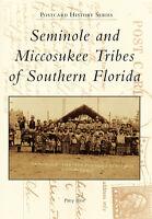 Seminole and Miccosukee Tribes of Southern Florida [Postcard History Series]