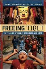 Freeing Tibet: 50 Years of Struggle, Resilience, and Hope by John Roberts,...