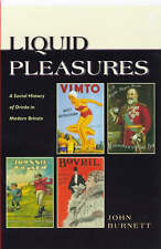 Liquid Pleasures; A Social History of Drinks in Modern Britain-ExLibrary