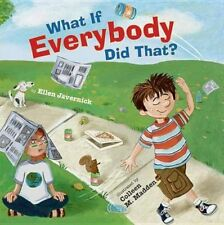What If Everybody DID That? Book | Ellen Javernick 0761456864 BNT