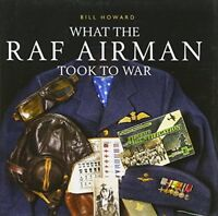 Shire General: What the RAF Airman Took to War-Bill Howard