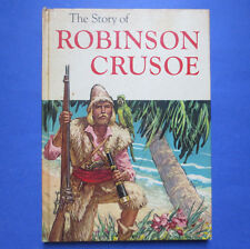 The Story of Robinson Crusoe -Adapted from story written by D Defoe(1952, HC)