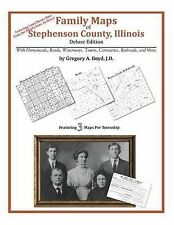 NEW Family Maps of Stephenson County, Illinois by Gregory A. Boyd J.D.