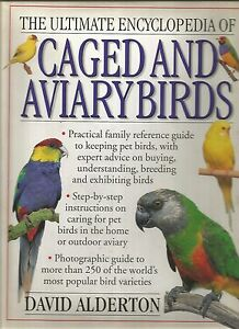 The Ultimate Encyclopedia of Caged and Aviary Birds HCDJ by  DAVID ALDERTON