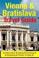 Vienna and Bratislava Travel Guide : Attractions, Eating, Drinking, Shopping ...