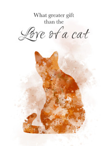 Ginger Cat Quote ART PRINT Inspirational, Animal, Pet, Gift, Greater Gift, Love