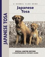 Comprehensive Owner's Guide Ser.: Japanese Tosa by Serena Burnett and Steve.