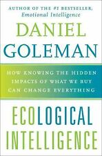 Ecological Intelligence: How Knowing the Hidden Impacts of What We Buy Can Chang