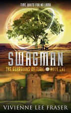 Swagman:The Guardians of Time Book One by Vivienne Lee Fraser