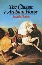 The Classic Arabian Horse (Hardback or Cased Book)