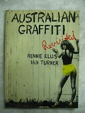 Australian Graffiti Revisited Ellis Rennie & Turner Ian pb 1980 B50
