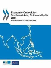 Economic Outlook For Southeast Asia, China And India: 2014