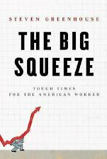 The Big Squeeze: Tough Times for the American Worker, Steven Greenhouse, Good Co