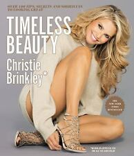 Timeless Beauty Over 100 Womens Tips Secrets Shortcuts by Christie Brinkley Book