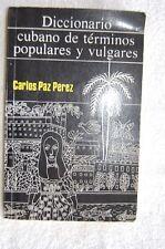 Diccionario cubano de terminos populares y vulgares - Carlos Paz-Perez