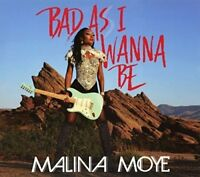 MALINA MOYE - BAD AS I WANNA BE   CD NEW!