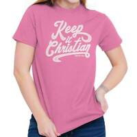 Keep It Christian Religious Lord God Jesus TShirts T Shirts Tees For Womens