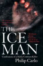 The Ice Man: Confessions of a Mafia Contract Killer By Philip C .9781845962128