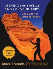 Opening the Energy Gates of Your Body: Qigong for Lifelong Health