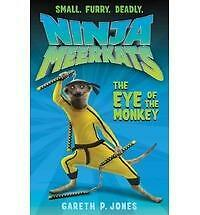 Ninja Meerkats (#2): The Eye Of The Monkey: By Gareth Jones
