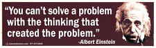 You Can't Solve A Problem With The.. -  Albert Einstein - Bumper Sticker / Decal