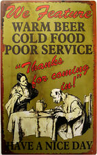 Warm Beer Cold Food Poor Service Bar Pub Humor Rustic/Vintage Metal Sign