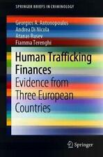 Human Trafficking Finances : Evidence from Thre. Antonopoulos, A..#