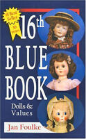 16th Blue Book Dolls and Values The Bible of Doll Collecting Price Guide NEW