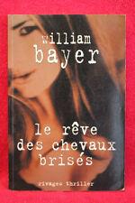 Le rêve des chevaux brisés - William Bayer - Rivages