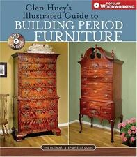 Glen Huey's Illustrated Guide to Building Period Furniture: The Ultimate Step-by