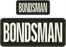 BONDSMAN EMB Patch 4X10 AND 2X5 with Hook Backing BLK/WHITE  Bail Bonds Agent