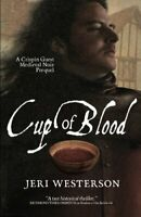 Cup of Blood: A Crispin Guest Medieval Noir Prequel: 7 by Westerson, Jeri Book
